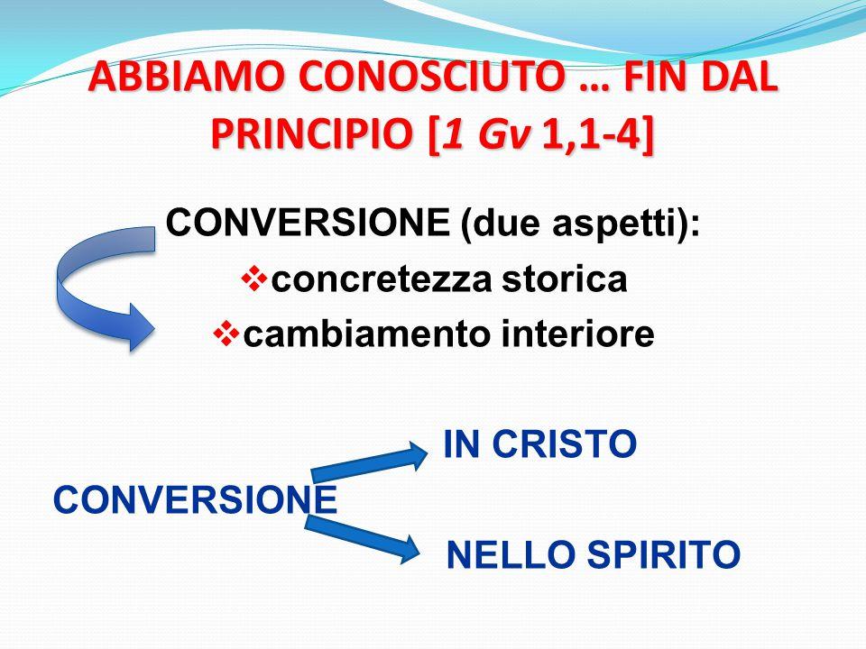 ABBIAMO CONOSCIUTO … FIN DAL PRINCIPIO [1 Gv 1,1-4]